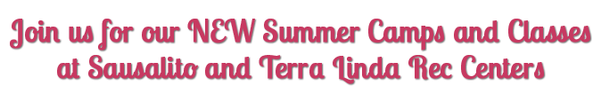 Summer Camps & Classes at Sausalito and Terra Linda Recreation Centers